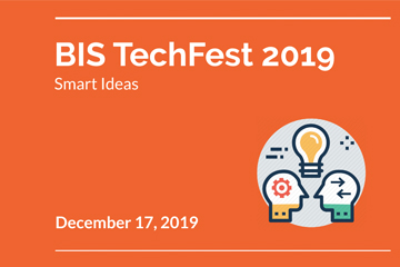 BIS TechFest 2019 – Smart Ideas: December 17th, 2019